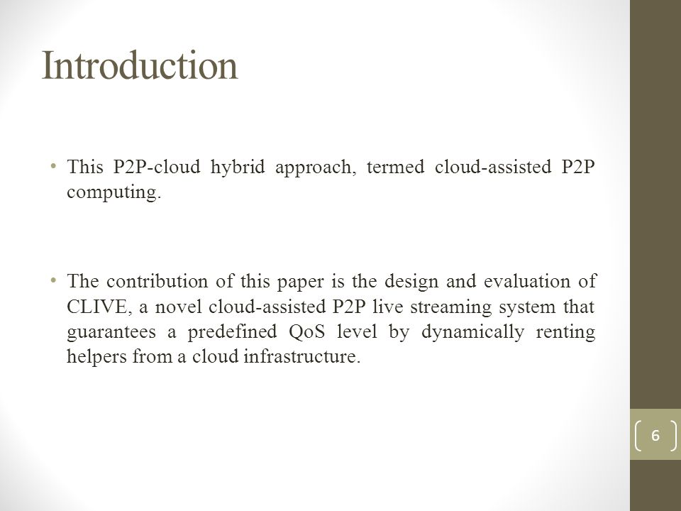Introduction This P2P-cloud hybrid approach, termed cloud-assisted P2P computing.