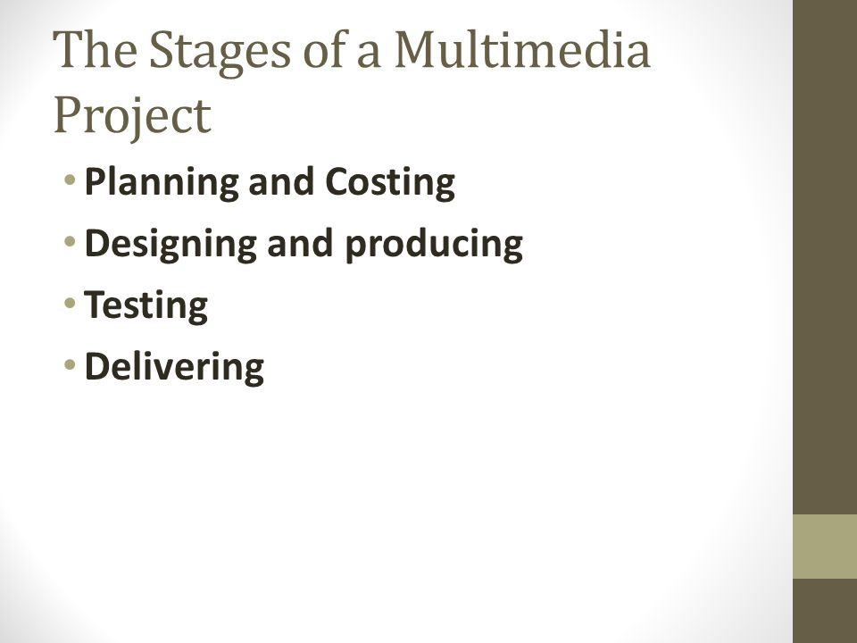 The Stages of a Multimedia Project