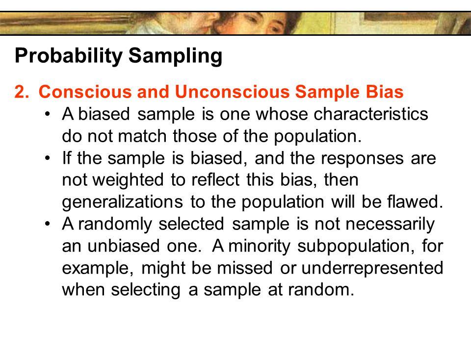 Probability Sampling Conscious and Unconscious Sample Bias