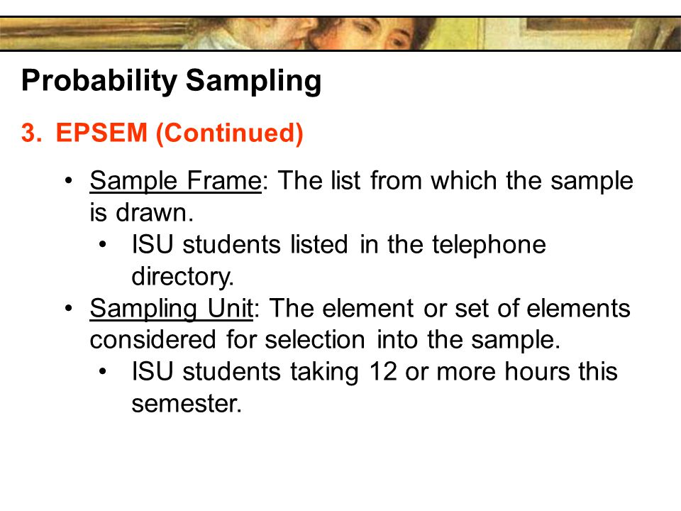 Probability Sampling EPSEM (Continued)