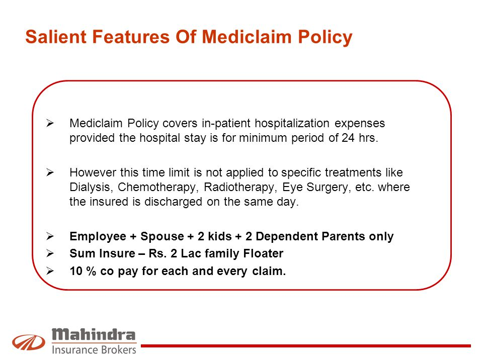 Salient Features Of Mediclaim Policy