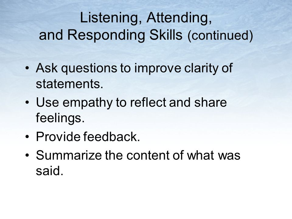 Listening, Attending, and Responding Skills (continued)