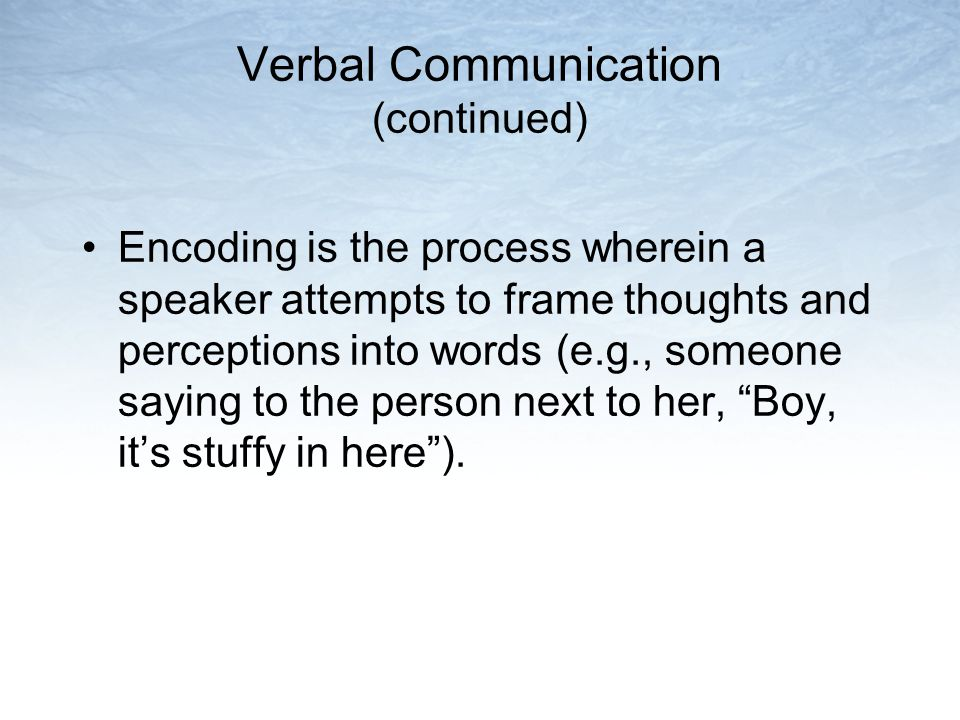Verbal Communication (continued)