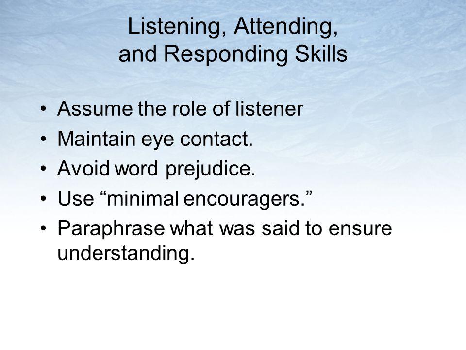 Listening, Attending, and Responding Skills