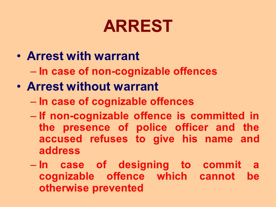 ARREST Arrest with warrant Arrest without warrant