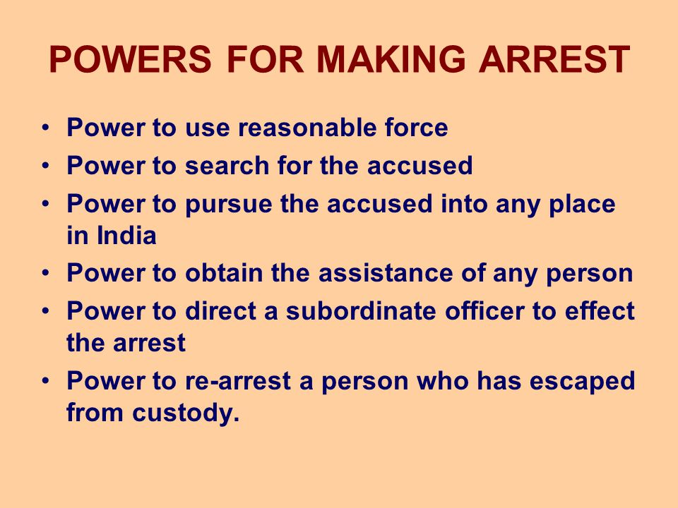 POWERS FOR MAKING ARREST
