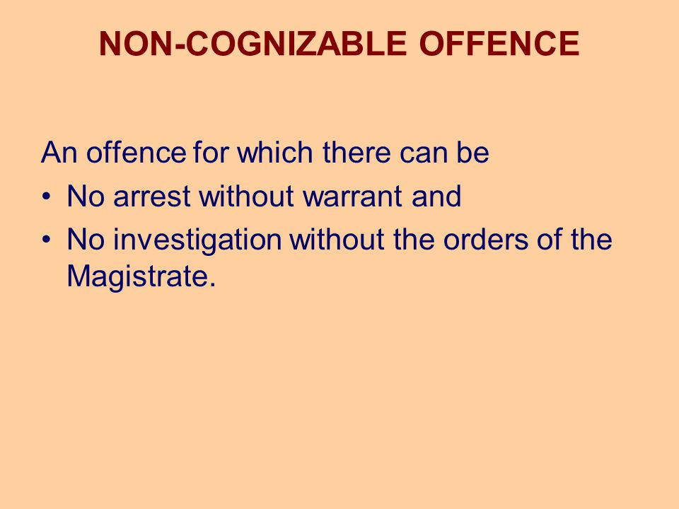 NON-COGNIZABLE OFFENCE