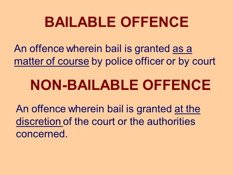 BAILABLE OFFENCE NON-BAILABLE OFFENCE