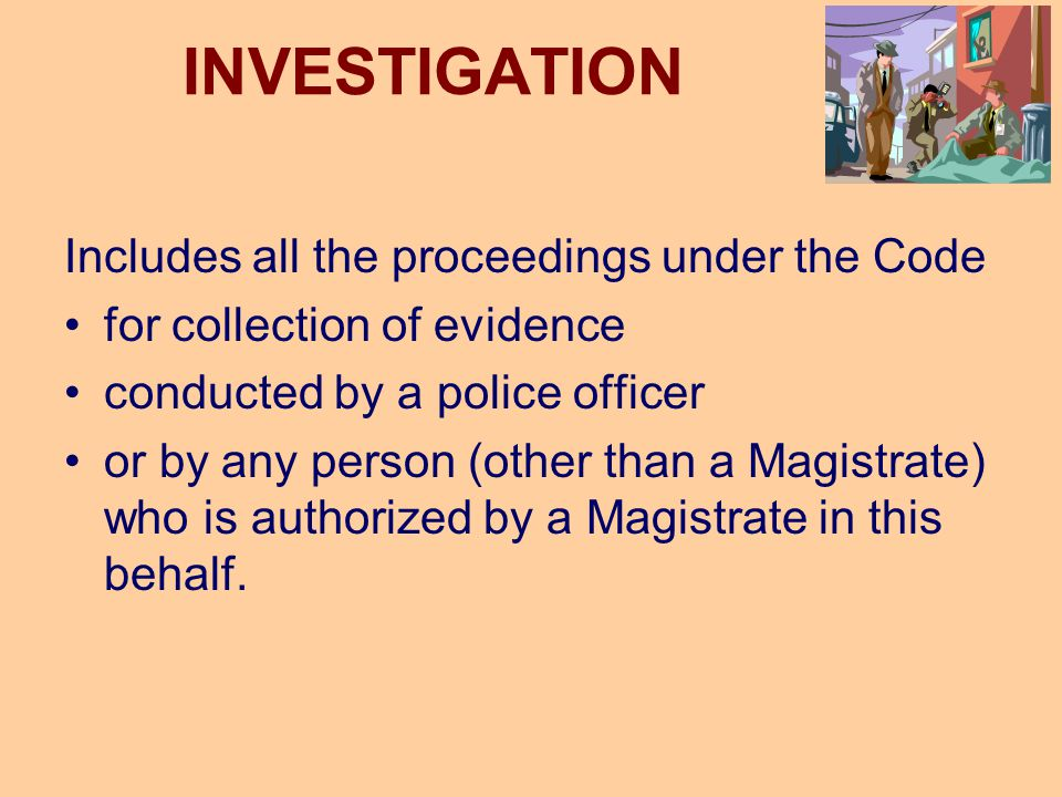 INVESTIGATION Includes all the proceedings under the Code