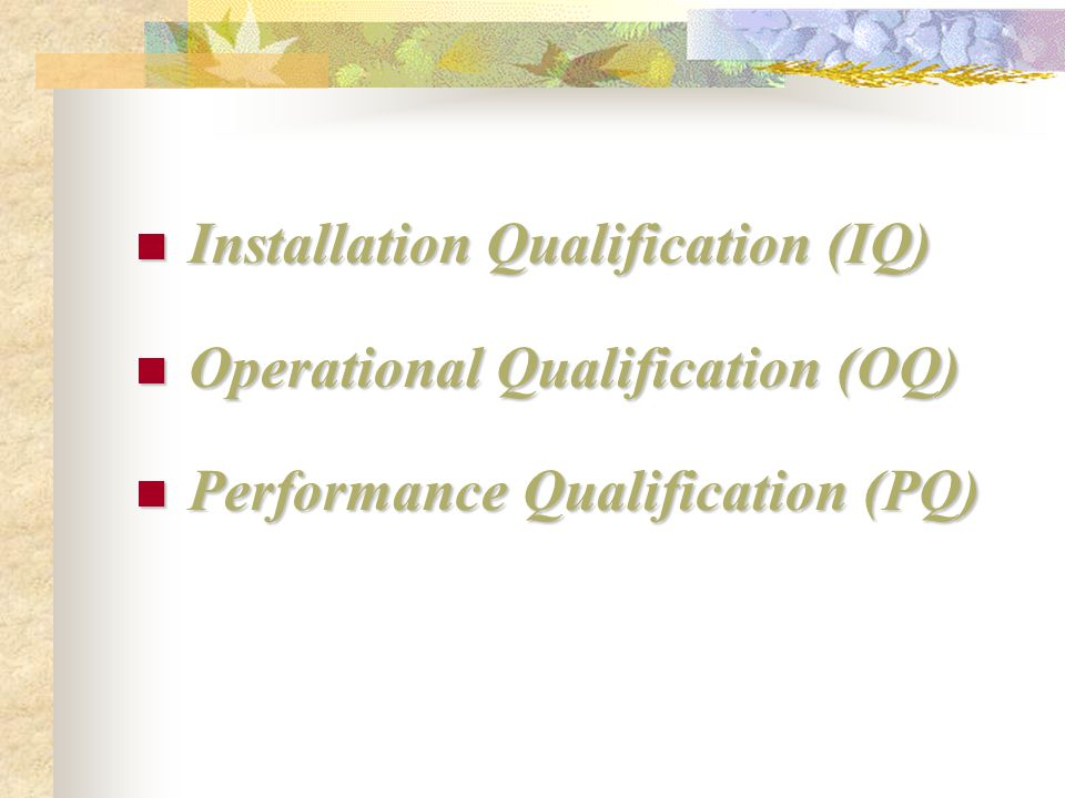 Installation Qualification (IQ)