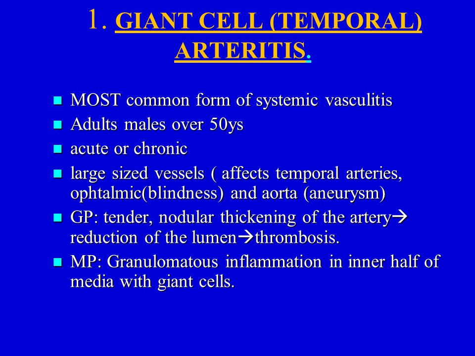 1. GIANT CELL (TEMPORAL) ARTERITIS.