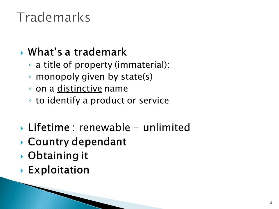 Trademarks What's a trademark Lifetime : renewable - unlimited