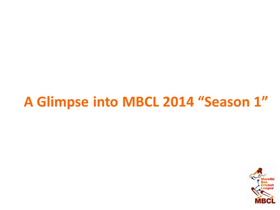 A Glimpse into MBCL 2014 Season 1