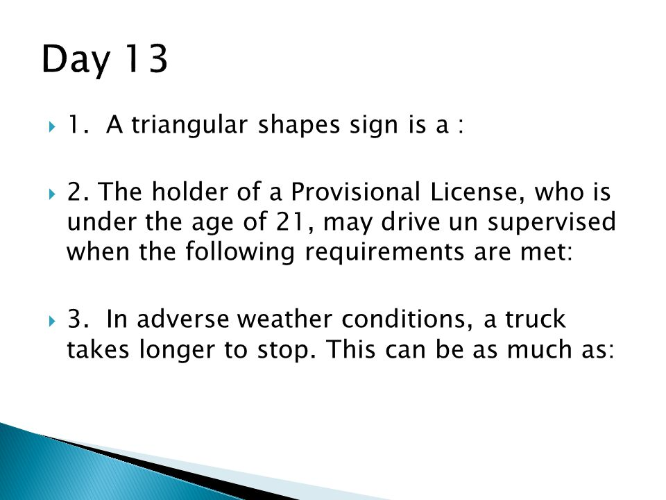 Day 13 1. A triangular shapes sign is a :