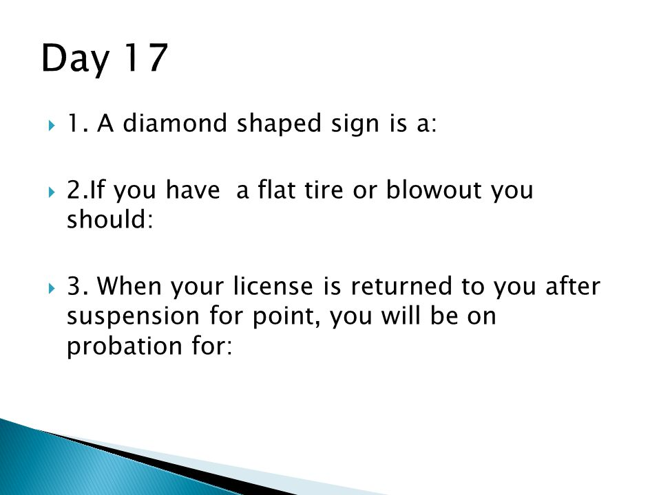 Day 17 1. A diamond shaped sign is a: