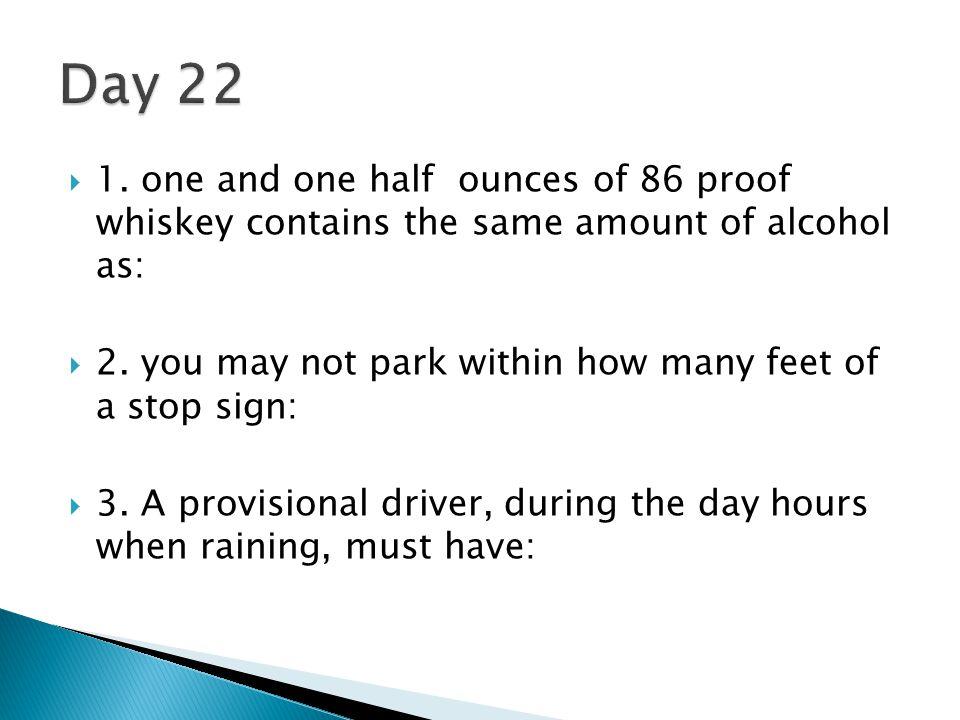 Day 22 1. one and one half ounces of 86 proof whiskey contains the same amount of alcohol as: