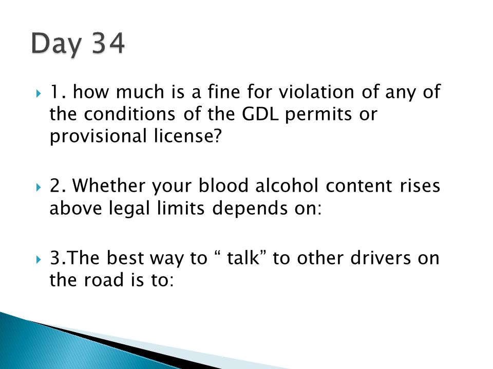 Day 34 1. how much is a fine for violation of any of the conditions of the GDL permits or provisional license
