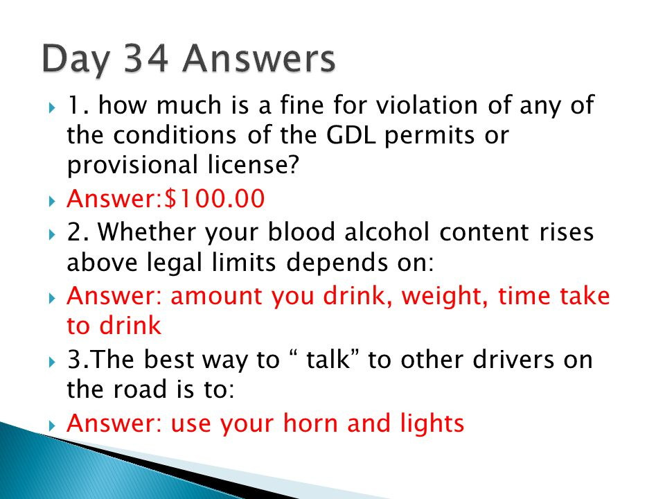 Day 34 Answers 1. how much is a fine for violation of any of the conditions of the GDL permits or provisional license