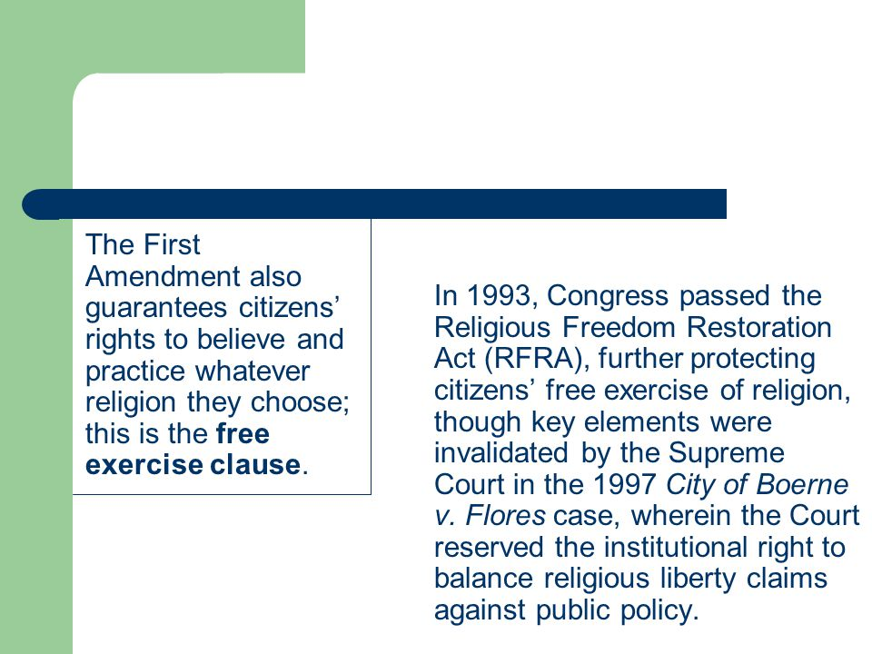 The First Amendment also guarantees citizens' rights to believe and practice whatever religion they choose; this is the free exercise clause.