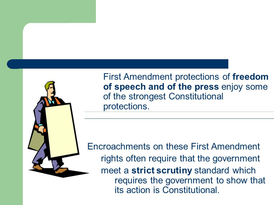 Encroachments on these First Amendment