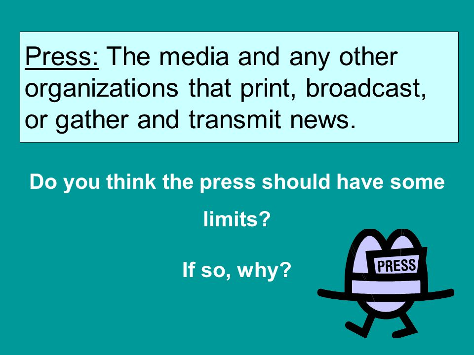 Do you think the press should have some limits