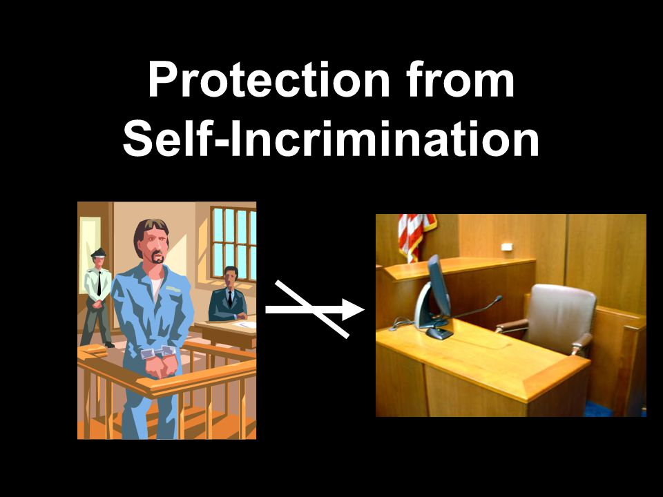 Protection from Self-Incrimination
