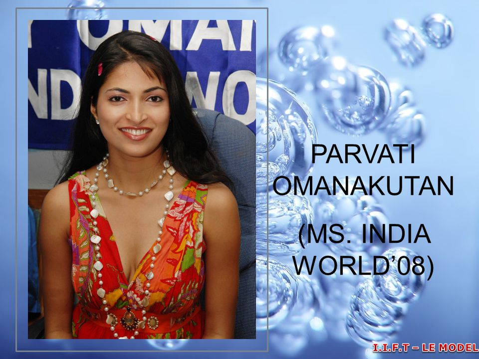 PARVATI OMANAKUTAN (MS. INDIA WORLD'08) I.I.F.T – LE MODELLE