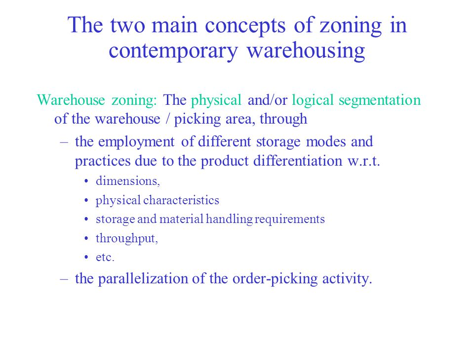 The two main concepts of zoning in contemporary warehousing