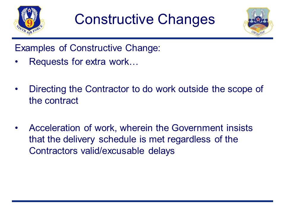 Constructive Changes Examples of Constructive Change: