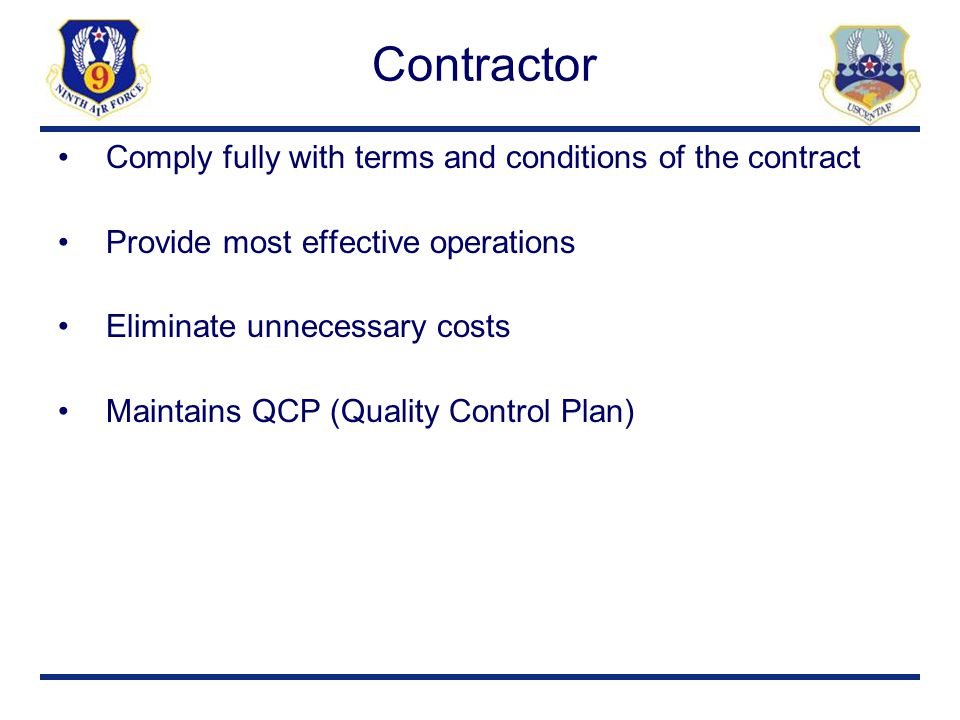 Contractor Comply fully with terms and conditions of the contract