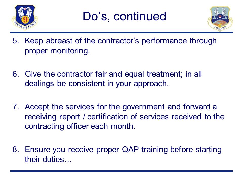 Do's, continued Keep abreast of the contractor's performance through proper monitoring.