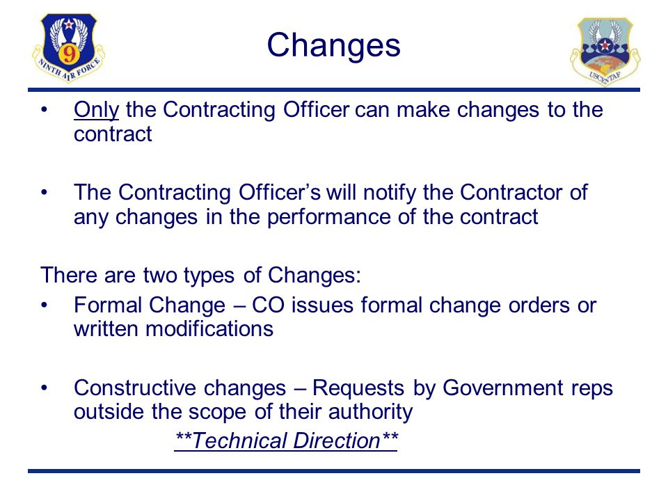 Changes Only the Contracting Officer can make changes to the contract