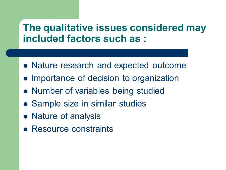 The qualitative issues considered may included factors such as :