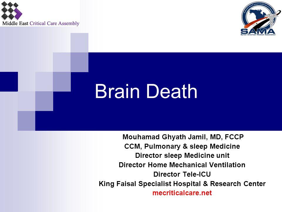 Brain Death Mouhamad Ghyath Jamil, MD, FCCP