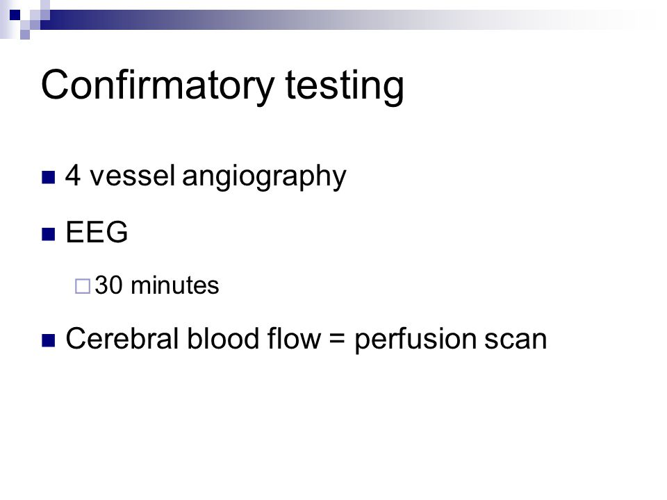 Confirmatory testing 4 vessel angiography EEG