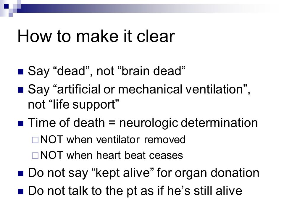 How to make it clear Say dead , not brain dead