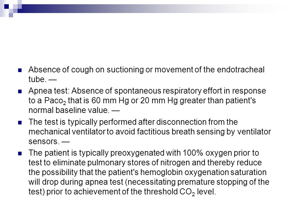 Absence of cough on suctioning or movement of the endotracheal tube. —