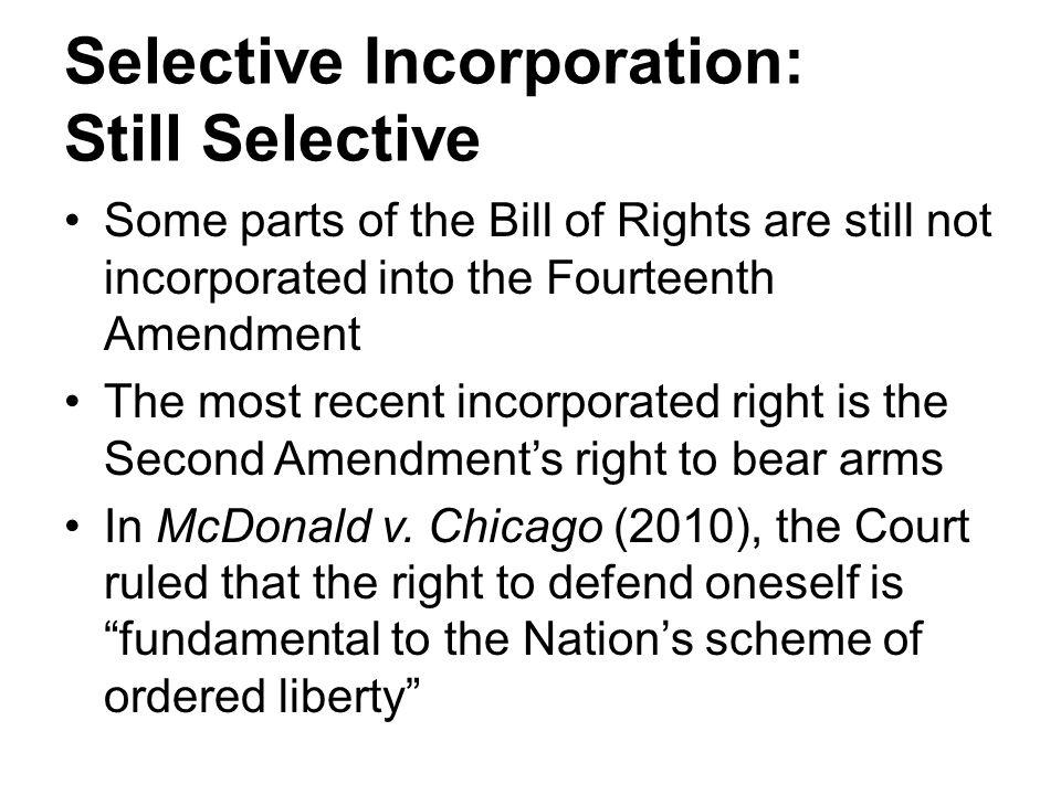 Selective Incorporation: Still Selective