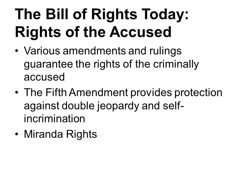 The Bill of Rights Today: Rights of the Accused