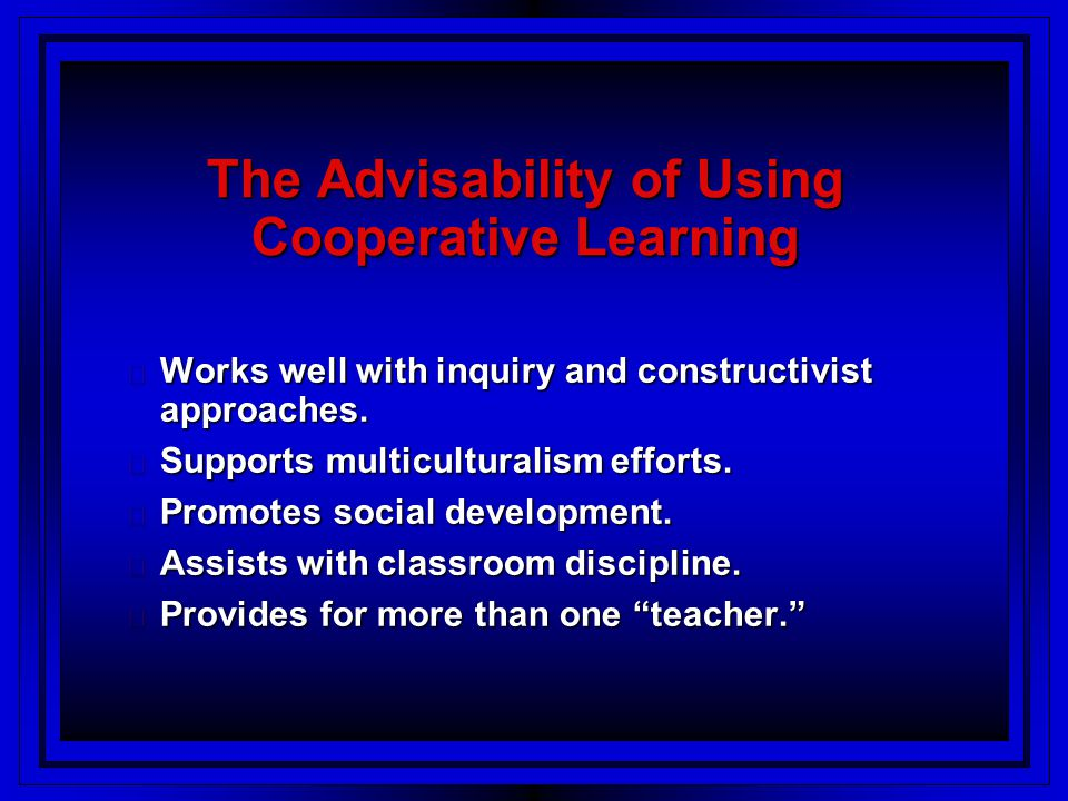The Advisability of Using Cooperative Learning