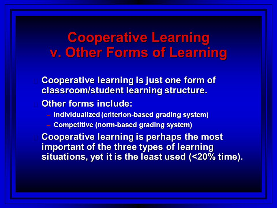 Cooperative Learning v. Other Forms of Learning