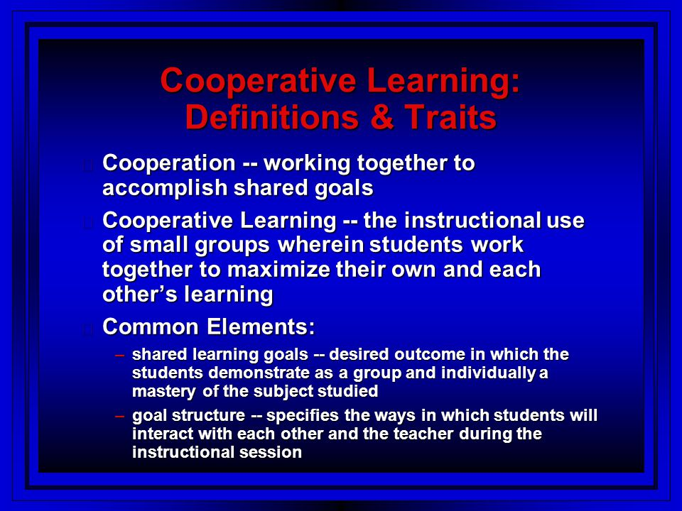 Cooperative Learning: Definitions & Traits
