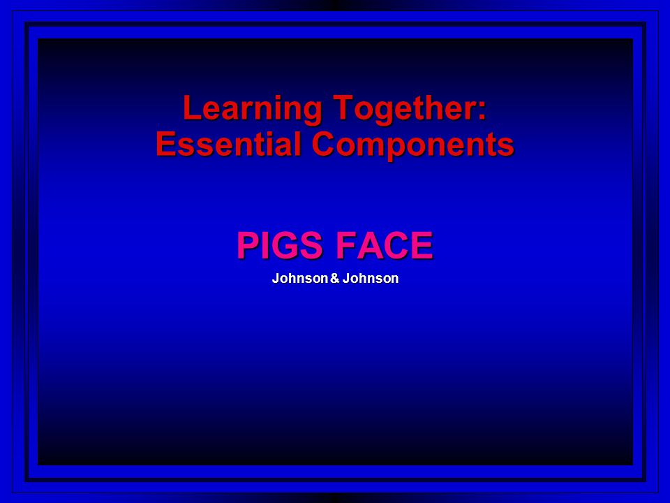 Learning Together: Essential Components