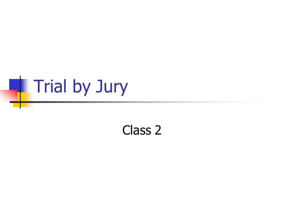 Trial by Jury Class 2