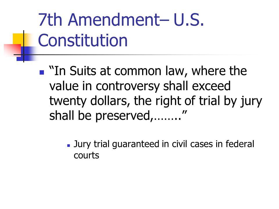 7th Amendment– U.S. Constitution