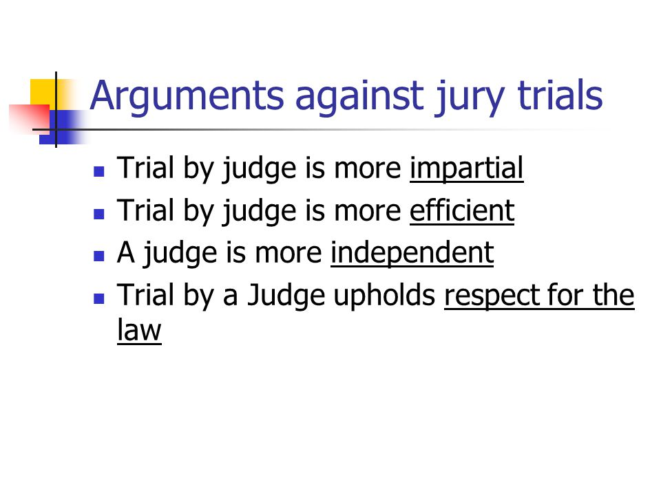 Arguments against jury trials
