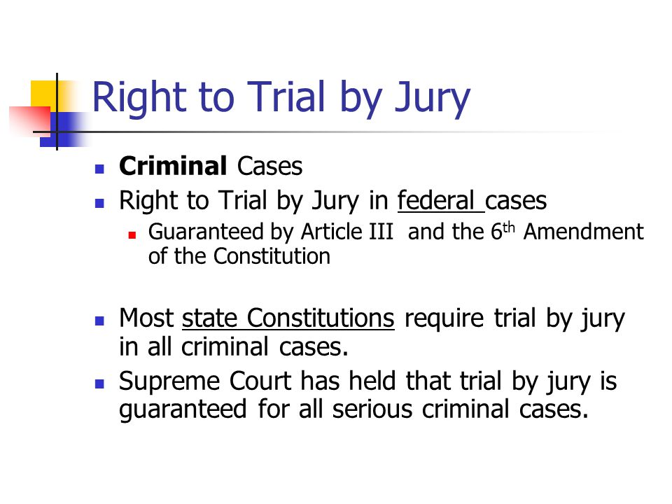 Right to Trial by Jury Criminal Cases