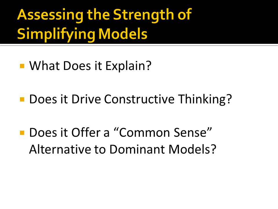 Assessing the Strength of Simplifying Models