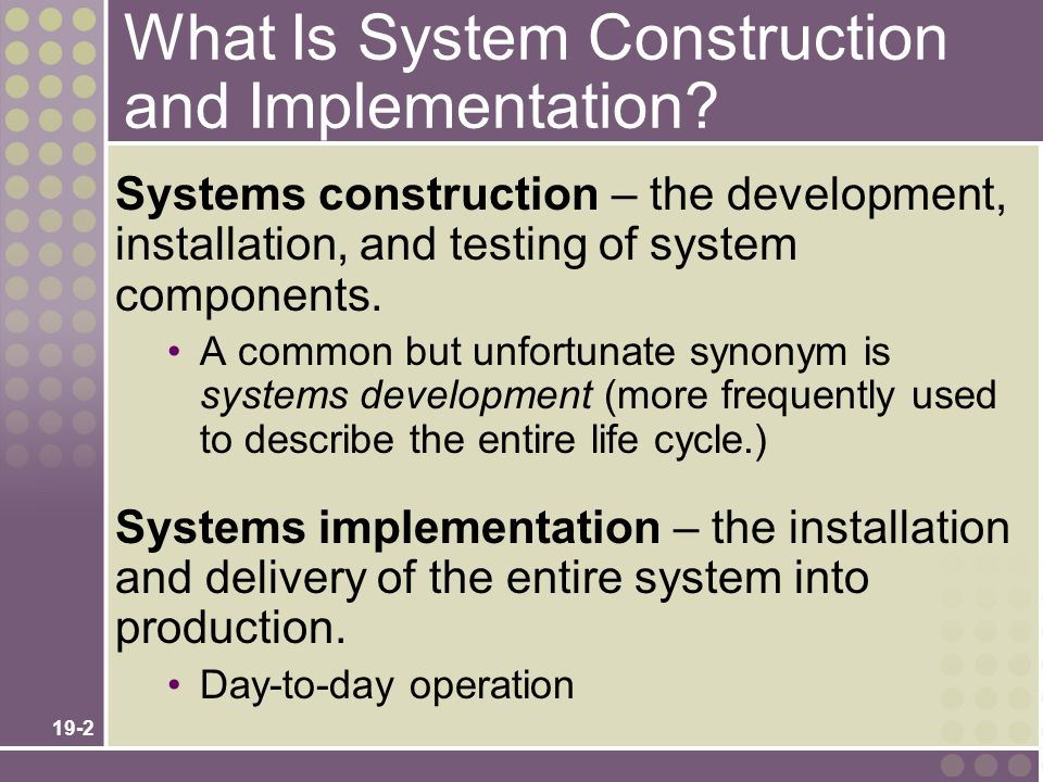 What Is System Construction and Implementation