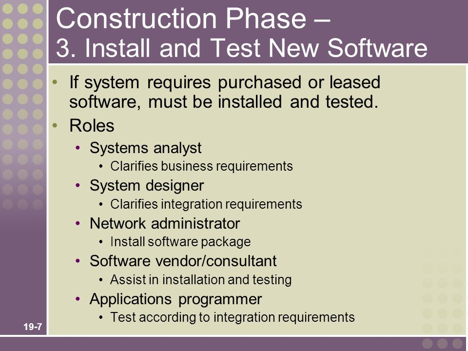 Construction Phase – 3. Install and Test New Software